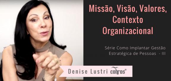 Como Implantar Gestão Estratégica de Pessoas III - Alinhamento do Contexto, Missão, Visão e Valores