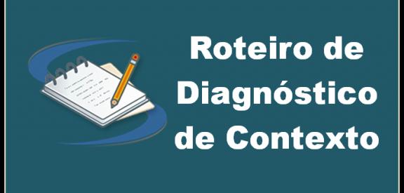 Diagnóstico de Contexto Organizacional - Roteiro