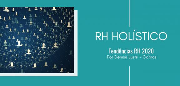RH Holístico - desenvolva essa competência no seu RH